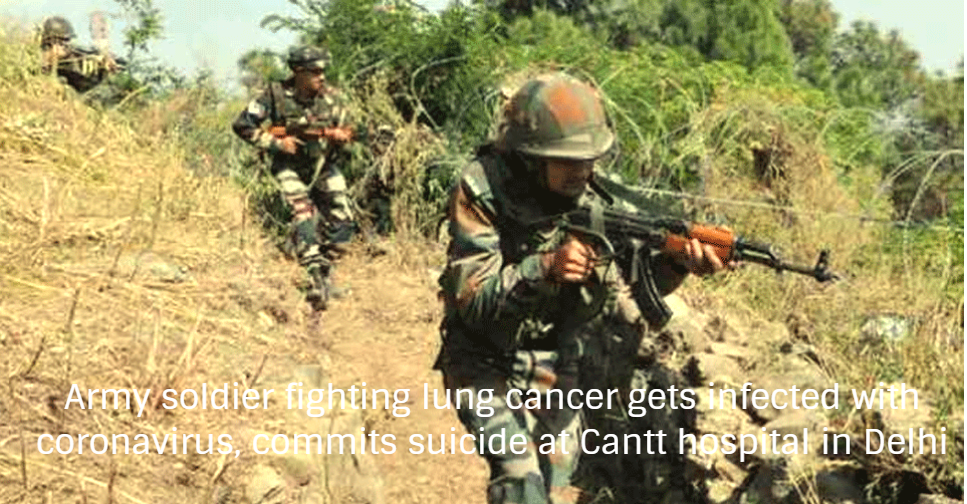 Army soldier fighting lung cancer gets infected with coronavirus, commits suicide at Cantt hospital in Delhi