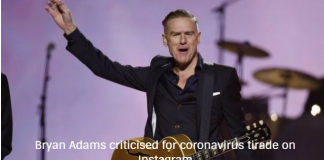 Bryan Adams criticised for coronavirus tirade on Instagram