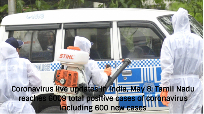 Coronavirus live updates in India, May 8: Tamil Nadu reaches 6009 total positive cases of coronavirus including 600 new cases