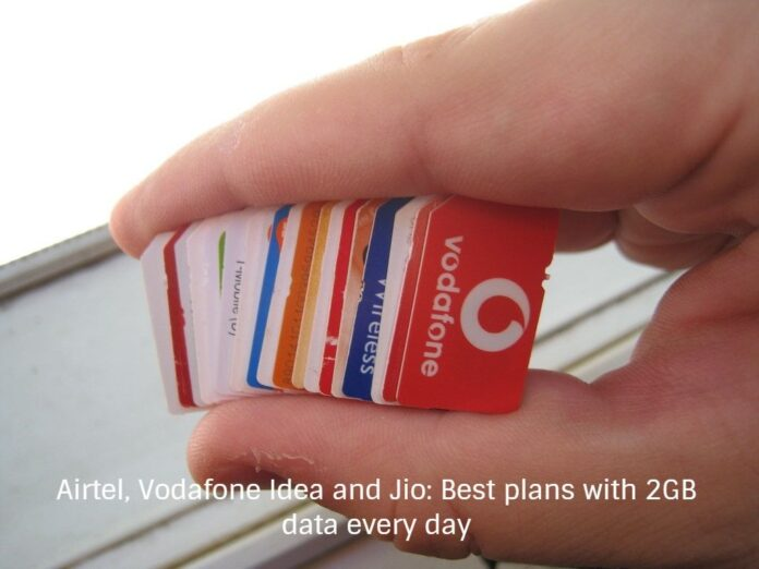Airtel, Vodafone Idea and Jio: Best plans with 2GB data every day