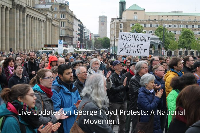 Live Updates on George Floyd Protests: A National Movement