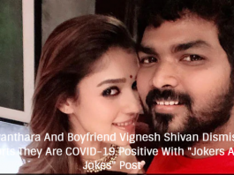 """Nayanthara And Boyfriend Vignesh Shivan Dismiss Reports They Are COVID-19 Positive With """"Jokers And Jokes"""" Post"""
