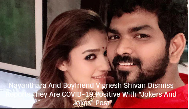 Nayanthara And Boyfriend Vignesh Shivan Dismiss Reports They Are COVID-19 Positive With
