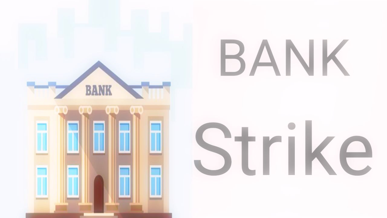 Bank Strike: Strike in banks to be held on 26th of this month